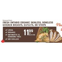 Fenwood Farm Fresh Ontario Organic Skinless, Boneless Chicken Breasts, Cutlets, Or Strips