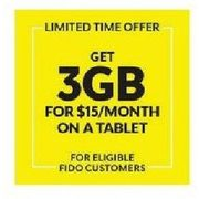 3GB Data Plan on a Tablet for Eligible Fido Customers - $15.00