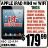 Apple iPad Mini W/Wifi - $179.99