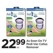 As Seen On TV Pedi-Vac Callus Remover - $22.99